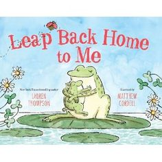 Leap Back Home to Me by Lauren Thompson - sweet story about independence