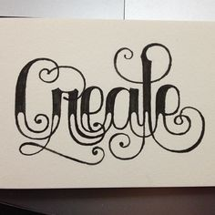 Create     #lettering #calligraphy #typography #type #art #illustration #design #graphicdesign #freehand #tattoo #tattoos #moleskine #designer #illustrator #sketch #graffiti #style #clothes #clothing