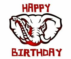 Alabama Football Funny, Happy B Day Images, Create Shirts, Happy Birthday Greetings, Alabama Crimson Tide, Roll Tide, Bottle Design, Birthday Cards, My Love