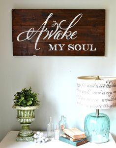 """Awake my soul"" Wood Sign"