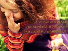 A única coisa boa na segunda-feira é ser o dia mais da próxima segunda-feira! #segunda