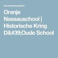 Oranje Nassauschool   Historische Kring D'Oude School