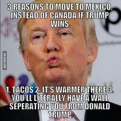 Funniest Political Memes of the Week: Reason to Move to Mexico if Trump Wins
