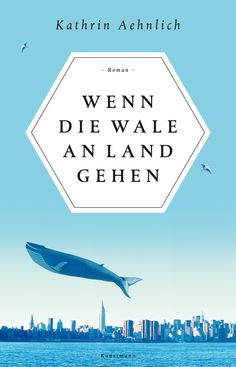 Kathrin Aehnlich - Wenn die Wale an Land gehen