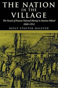 The Nation in the Village: The Genesis of Peasant National Identity in Austrian Poland, Used Book in Good Condition Literary Criticism, Working Class, Sociology, Book Format, Poland, Catholic, Identity, Literature, Books