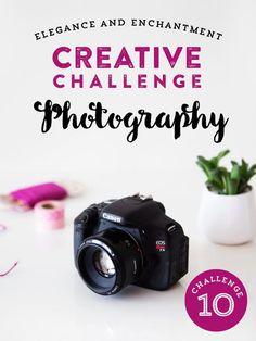 Creative Challenge Month 10: Photography