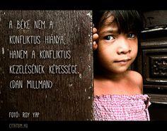 Dan Millman gondolata a békéről. The Girl Effect, Dan Millman, Servant Leadership, Words Worth, Proverbs, Off Shoulder Blouse, Things To Come, Inspirational Quotes, Women