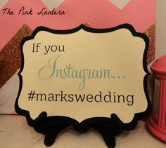 I love the idea of creating a Wedding or Party # for your event! Instagram Wedding Sign, Instagram Sign, Friend Wedding, Our Wedding, Dream Wedding, Cute Wedding Ideas, Wedding Inspiration, Pink Lanterns, Wedding Signage