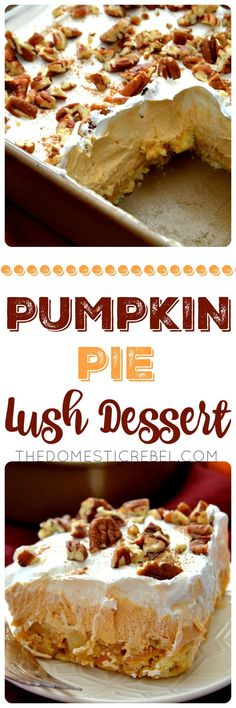 Pumpkin Pie Lush Dessert | The Domestic Rebel | this is such a fantastic no-bake treat! Layers of pecan shortbread cookies, fluffy pumpkin pudding, creamy whipped topping and crunchy pecans complete t (Halloween Bake Treats)