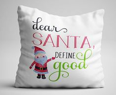 Dear Santa Define Good | White Throw Pillow | Christmas Throw Pillow