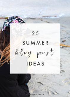 25 Summer Blog Post Ideas   The Blog Market