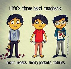The three best teachers of life. A broken heart Empty pockets Failure Positive Quotes, Motivational Quotes, Inspirational Quotes, Motivational Pictures, Strong Quotes, Positive Affirmations, Positive Vibes, Wisdom Quotes, Life Quotes