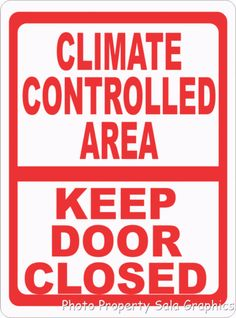 Climate Controlled Area Keep Door Closed Sign