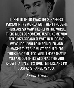 The most inspiring, empowering quotes from women like Frida Kahlo, Eartha Kitt and Maya Angelou. Great Quotes, Quotes To Live By, Me Quotes, Inspirational Quotes, Motivational, Super Quotes, Attitude Quotes, The Words, Diego Rivera