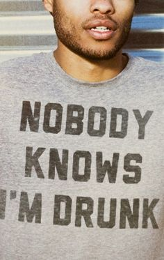 nobody know I'm drunk tee