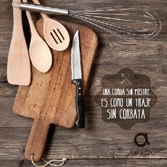Una comida sin postre es como un traje sin corbata. #RefranesAmeztoi #comidacasera