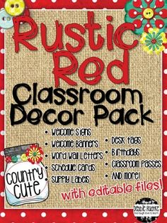 """This Rustic Red Classroom Decor Pack is a cute way to add a little bit of country flair to your classroom!  This decor pack features red with white polka dots, burlap, mason jars, buttons, and flowers for a lot of """"country cute"""".  Check out the preview to see what is included!This pack is a zipped file containing: A PDF file with 38 pages of  Welcome signs, banners, word wall letters, schedule cards, supply labels, birthday poster, and hall passes - just print and go!"""