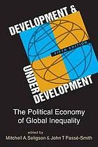 Development and underdevelopment : the political economy of global inequality by Mitchell A. Seligson and John T. Passe-Smith @ 338.9 Se4 2014