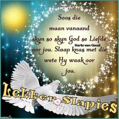 Night Quotes, Good Morning Quotes, Evening Greetings, Afrikaanse Quotes, Goeie Nag, Goeie More, Sleep Tight, Day Wishes, Morning Greeting