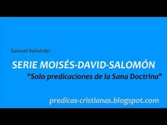 Serie   Moises    David   Salomón   Samuel Valverde