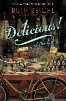 Reading for November 2015:  Delicious! / Ruth Reichl.