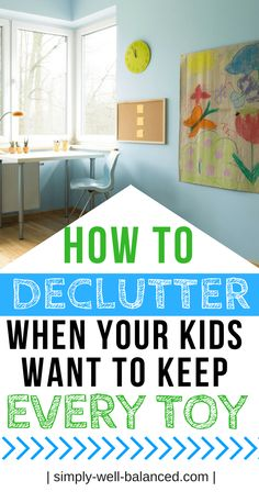 Pin image promoting simple steps to declutter your house if you have kids.