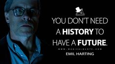 Emil Harting: You don't need a history to have a future. #EmilHarting #Bloodshot #BloodshotMovie #Bloodshot2020 #BloodshotQuotes
