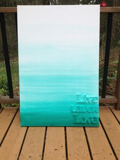 Live Laugh Love 3 dimensional teal ombre painting