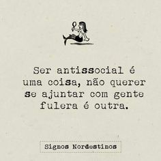 Pra vc anti-social sempre Wierd Quotes, Quotes About Hate, Fine Quotes, Cool Phrases, Frases Tumblr, Sarcasm Humor, More Than Words, Positive Thoughts, Wallpaper Quotes