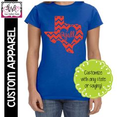 "CUSTOM APPAREL: Custom Ladies FITTED ""Texas Y'all"" T-Shirt - Customize for your state!"