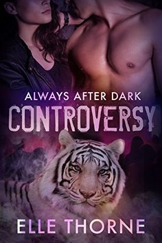 Controversy: BBW Paranormal Shape Shifter Romance (Always After Dark Book 1) by Elle Thorne http://www.amazon.com/dp/B00TEQK2RW/ref=cm_sw_r_pi_dp_JPDGvb1KE11W3