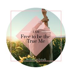 I AM FREE TO BE THE TRUE ME   ☼☼ ~~ @gratitudebutterfly