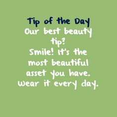 #TipoftheDay: Our best beauty tip? Smile! It's the most beautiful asset you have. Wear it every day.  #toptips #tips #beautytips #beauty #smile
