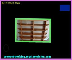 Diy Dvd Shelf Plans 080645 - Woodworking Plans and Projects!