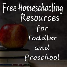 Free Resources for Homeschooling: Toddler and Preschool
