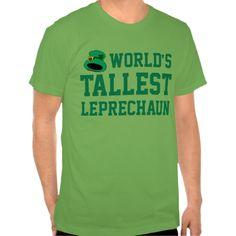 World's Tallest Leprechaun Tee Shirts