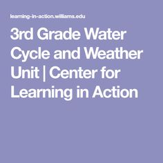 3rd Grade Water Cycle and Weather Unit | Center for Learning in Action