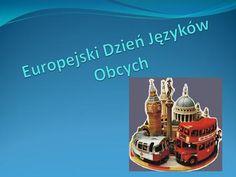 CO TO JEST DZIEŃ JĘZYKÓW OBCYCH ? Począwszy od roku 2001, 26 września obchodzony jest Europejski Dzień Języków, dzień mający przypominać o korzyściach.