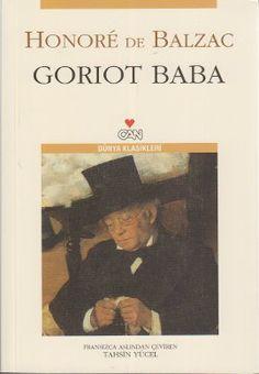 goriot baba - honore de balzac  honor  de balzac  - can yayinlari  http://www.idefix.com/kitap/goriot-baba-honore-de-balzac-honor-de-balzac-/tanim.asp?sid=TEDXIZWMZB1B8QS3EPDZ