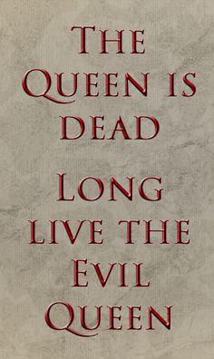 The Queen is dead. Long live the Evil Queen 1