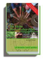 Die kleine Permakultur-Fibel – mit Permakultur Zukunft gestalten! von Bernhard Gruber (Buch 160 Seiten, Hardcover, Recyclingpapier, Fadenbindung)