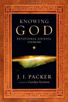Knowing God Devotional Journal: A One-Year Guide by J. I. Packer, http://www.amazon.com/dp/0830837396/ref=cm_sw_r_pi_dp_EoJBrb10NGEG2