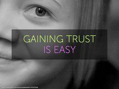 Gaining Trust is Easy (full screen)