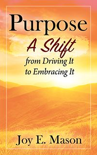 Purpose: A Shift from Driving It to Embracing It (published by Outskirts Press) Earth Book, Purpose Driven Life, Self Publishing, What Is Life About, Understanding Yourself, Self Help, This Book, How Are You Feeling, Amazon Kindle
