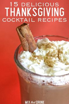 15 Delicious Thanksgiving Cocktails This collection of easy, fall-themed Thanksgiving cocktail recipes features drinks with autumn flavors like cinnamon, apple, pumpkin and nutmeg. They're perfect for Thanskgiving dinner and get-togethers. Some are served Christmas Drinks Alcohol, Holiday Drinks, Fall Drinks, Mixed Drinks, Drinks Alcohol Recipes, Cocktail Recipes, Drink Recipes, Alcoholic Drinks, Liquor Drinks