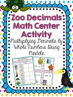 Cute math center activity that helps students practice using models to solve decimal by whole number multiplication problems.  Easy to set up!
