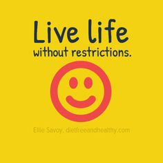 Live life without restrictions. #quotes
