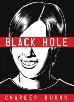 Black Holes Black Hole - Charles Burns - New Books Section - 2005 - Winner of the Eisner, Harvey, and Ignatz Awards The setting: suburban Seattle, the We learn from the outset that a strange plague has descended upon the area's teenagers, transmitted. Burns, Gq, Holes Book, Good Books, Books To Read, Amazing Books, Iggy Pop, Bd Comics, Free Black