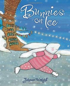 Bunnies on Ice by Johanna Wright,http://www.amazon.com/dp/159643404X/ref=cm_sw_r_pi_dp_OR0ntb1CF5NB0Y62