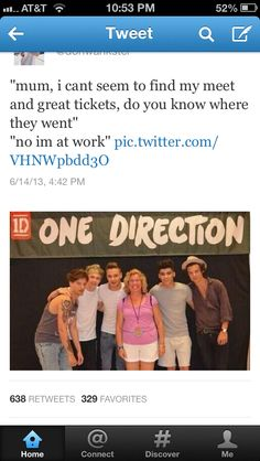 If my mother went to see One Direction without me, she would not hear the end of it. lol